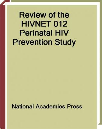 Review of the Hivnet 012 Perinatal HIV Prevention Study