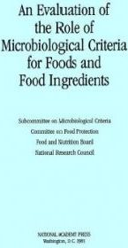 An Evaluation of the Role of Microbiological Criteria for Foods and Food Ingredients