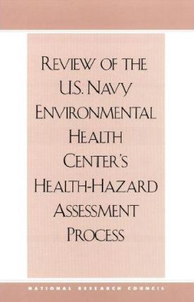 Review of the U.S. Navy Environmental Health Center's Health-Hazard Assessment Process