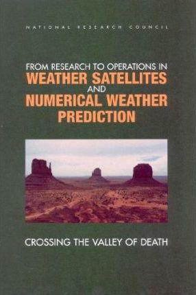 From Research to Operations in Weather Satellites and Numerical Weather Prediction