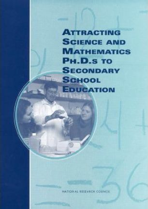 Attracting Science and Mathematics PH. D.S to Secondary School Education