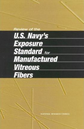 Review of the U.S. Navy's Exposure Standard for Manufactured Vitreous Fibers