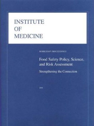 Food Safety Policy, Science, and Risk Assessment