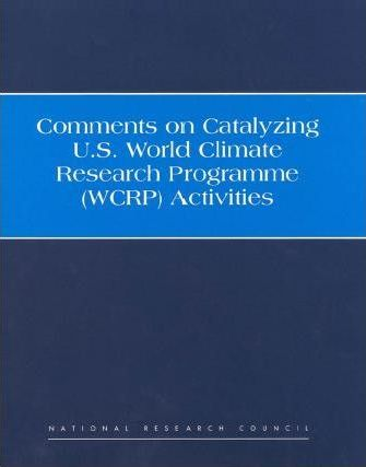 Comments on Catalyzing U.S. World Climate Research Programme (Wcrp) Activities