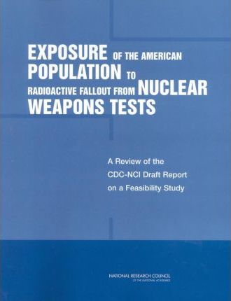 Exposure of the American Population to Radioactive Fallout from Nuclear Weapons Tests