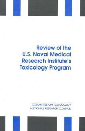 Review of the U.S. Naval Medical Research Institute's Toxicology Program