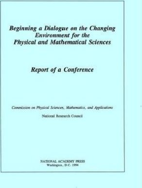 Beginning a Dialogue on the Changing Environment for the Physical and Mathematical Sciences