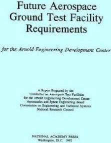 Future Aerospace Ground Test Facility Requirements, for the Arnold Engineering Development Center