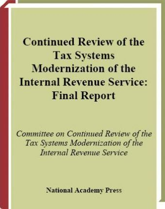 Continued Review of the Tax Systems Modernization of the Internal Revenue Service