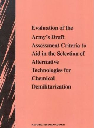 Evaluation of the Army's Draft Assessment Criteria to Aid in the Selection of Alternative Technologies for Chemical Demilitarization