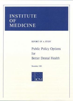 Public Policy Options for Better Dental Health