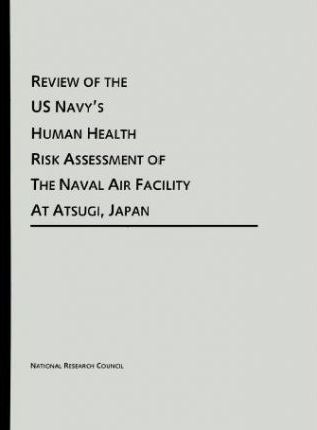 Review of the Us Navy's Human Health Risk Assessment of the Naval Air Facility at Atsugi, Japan