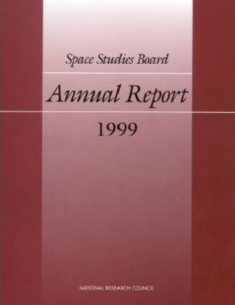 Space Studies Board Annual Report 1999
