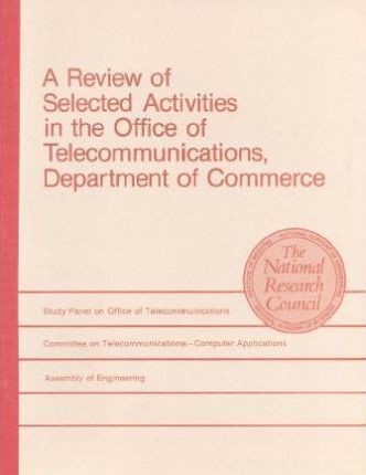 A Review of Selected Activities in the Office of Telecommunications, Department of Commerce