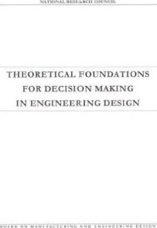 Theoretical Foundations for Decision Making in Engineering Design