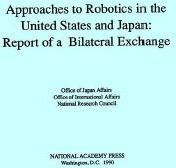Approaches to Robotics in the United States and Japan