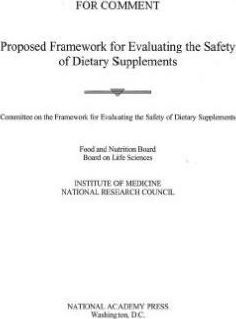 Proposed Framework for Evaluating the Safety of Dietary Supplements