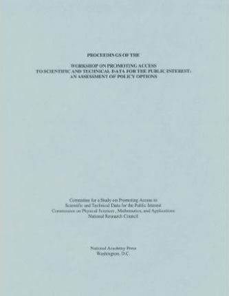 Proceedings of the Workshop on Promoting Access to Scientific and Technical Data for the Public Interest