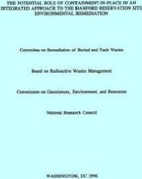 The Potential Role of Containment-in-Place in an Integrated Approach to the Hanford Reservation Site Environmental Remediation