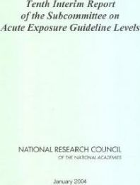 Tenth Interim Report of the Subcommittee on Acute Exposure Guideline Levels