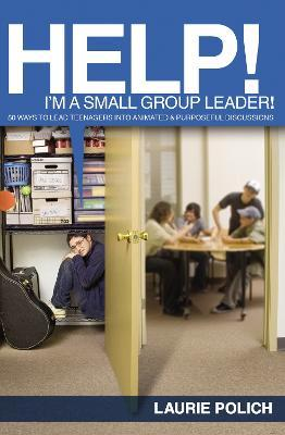 Help! I'm a Small Group Leader