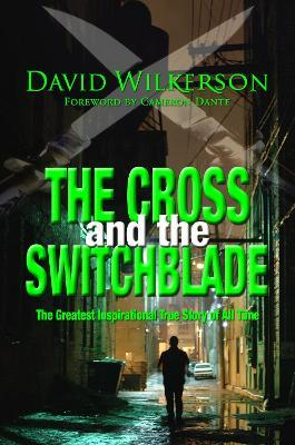 The Cross and the Switchblade  The Greatest Inspirational True Story of All Time