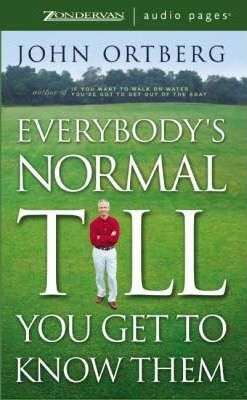 Everybody's Normal Till You Get to Know Them Unabridged