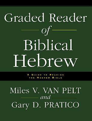 Graded Reader of Biblical Hebrew : A Guide to Reading the Hebrew Bible