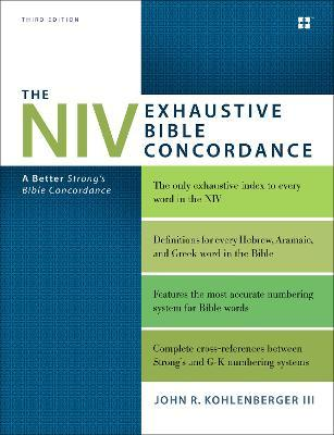 The NIV Exhaustive Bible Concordance Third Edition John R