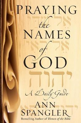 Praying the Names of God : A Daily Guide