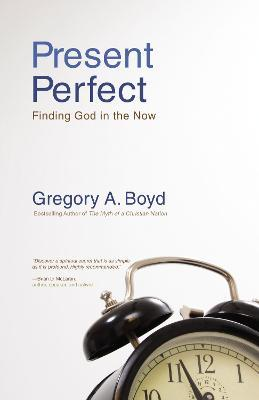 Present Perfect : Finding God in the Now