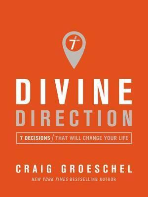 Divine Direction : 7 Decisions That Will Change Your Life