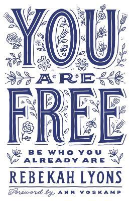 You are Free : Be Who You Already are