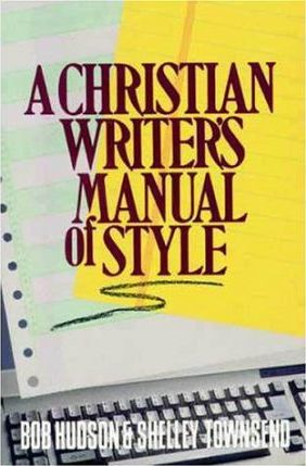 A Christian Writer's Manual of Style