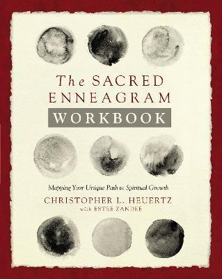 The Sacred Enneagram Workbook : Mapping Your Unique Path to Spiritual Growth