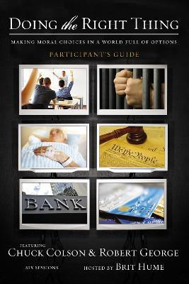 Doing the Right Thing Participant's Guide  Making Moral Choices in a World Full of Options
