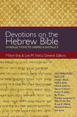 Devotions on the Hebrew Bible  54 Reflections to Inspire and Instruct