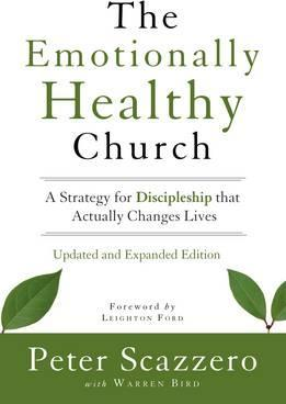 The Emotionally Healthy Church, Updated and Expanded Edition : A Strategy for Discipleship That Actually Changes Lives