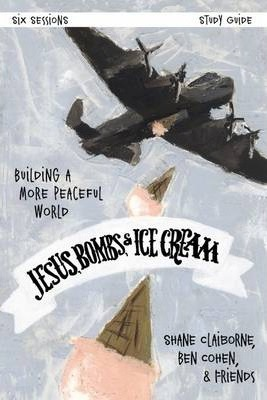 Jesus, Bombs, and Ice Cream Study Guide  Building a More Peaceful World