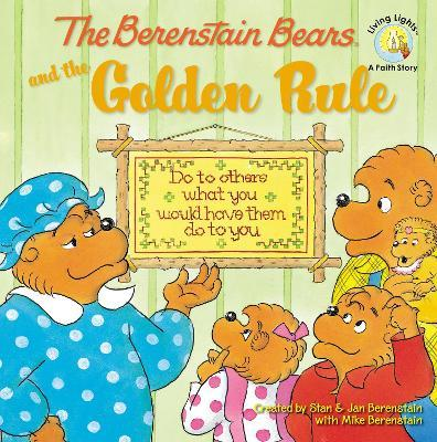 The Berenstain Bears and the Golden Rule by Mike Berenstain