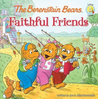 The Berenstain Bears: Faithful Friends