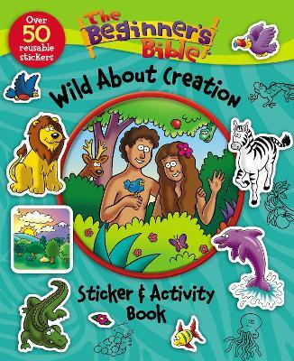 The Beginners Bible Wild About Creation Sticker And Activity Book