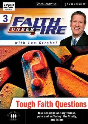 Faith Under Fire(tm) 3: Tough Faith Questions, Session 3