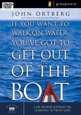 If You Want to Walk on Water, You've Got to Get Out of the Boat, Session 4
