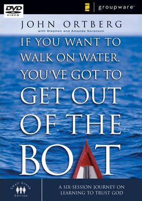 If You Want to Walk on Water, You've Got to Get Out of the Boat, Session 3