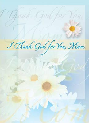 I Thank God for You, Mom Greeting Book