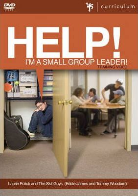 Help! I'm a Small Group Leader!: Session 1, Easy With Commentary
