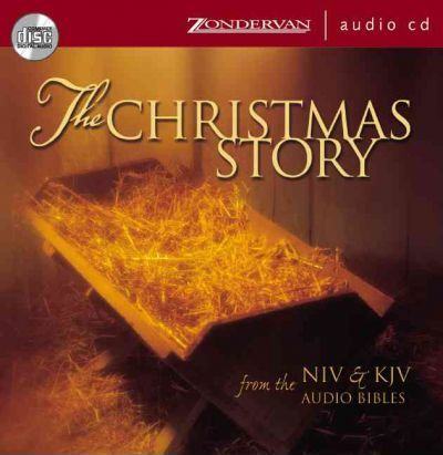 The Christmas Story from the NIV and KJV Audio Bibles