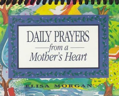 Daybreaks Daily Prayers Mothers Heart
