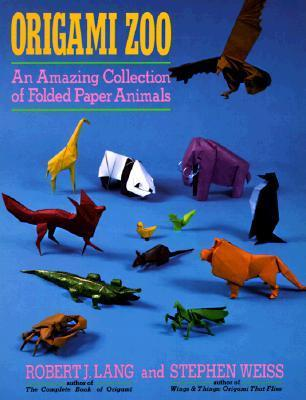 Origami Zoo : An Amazing Collection of Folded Paper Animals